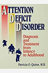 Attention Deficit Disorder: Diagnosis And Treatment From Infancy To Adulthood (Basic Principles into Practice Series Book 13) Kindle Edition