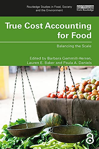 True Cost Accounting for Food: Balancing the Scale (Routledge Studies in Food, Society and the Environment) (English Edition)