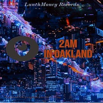 2am in Oakland