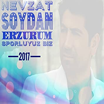 Erzurumsporluyuz Biz (2017)