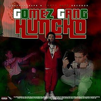 Gomez Gang Huncho