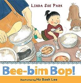 Bee-Bim Bop! by [Linda Sue Park, Ho Baek Lee]
