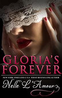Gloria's Forever (Gloria Book 3) by [Nelle L'Amour]