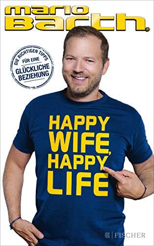 Happy Wife, Happy Life: Die richtigen Tipps für eine glückliche Beziehung (German Edition)