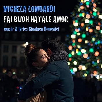 Fai buon Natale amor (feat. Gianluca Domenici)