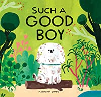 Such a Good Boy: (dog books for kids, pets for children)