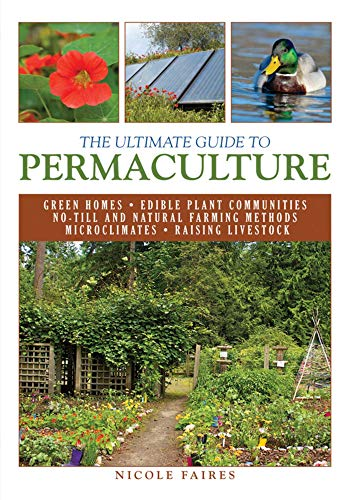 The Ultimate Guide to Permaculture (Ultimate Guides)