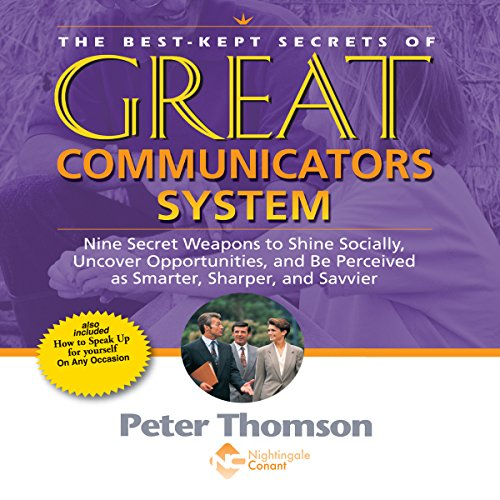 The Best Kept Secrets of Great Communicators System audiobook cover art