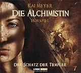 Kai Meyer: Die Alchimistin - Der Schatz der Templer
