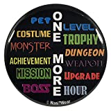 NaniWear Video Board Gaming Geek 2.25 Inch Button One More Level