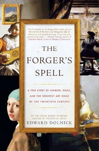The Forger's Spell: A True Story of Vermeer, Nazis, and the Greatest Art Hoax of the Twentieth Century (P.S.) (English Edition)