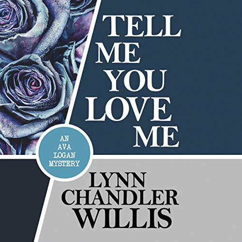 Tell Me You Love Me Audiobook By Lynn Chandler Willis cover art