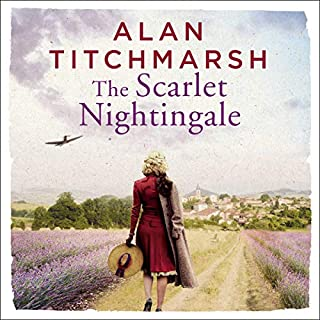 The Scarlet Nightingale                   By:                                                                                                                                 Alan Titchmarsh                               Narrated by:                                                                                                                                 Alan Titchmarsh                      Length: 10 hrs and 12 mins     36 ratings     Overall 4.7