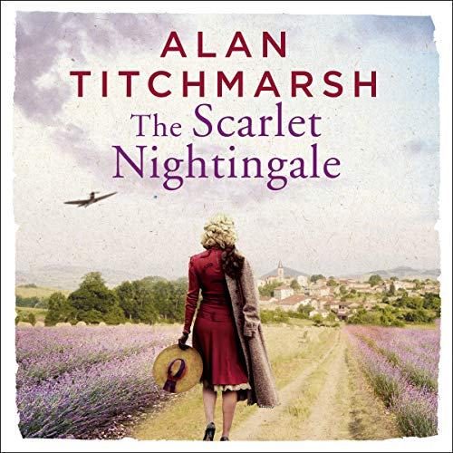 The Scarlet Nightingale                   By:                                                                                                                                 Alan Titchmarsh                               Narrated by:                                                                                                                                 Alan Titchmarsh                      Length: 10 hrs and 12 mins     40 ratings     Overall 4.7