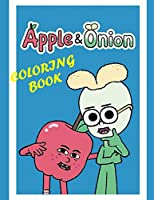 Apple & Onion Coloring Book: 40+ GIANT Fun Pages with Premium outline images with easy-to-color, clear shapes, printed on a high-quality paper ... pencils, pens, crayons, markers or paints.
