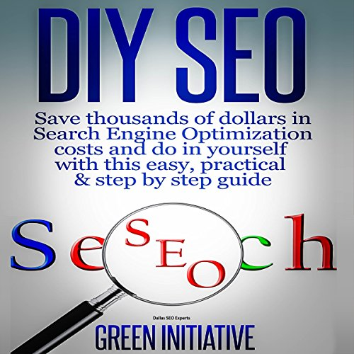 DIY SEO: Save Thousands of Dollars & Optimize on Your Own audiobook cover art