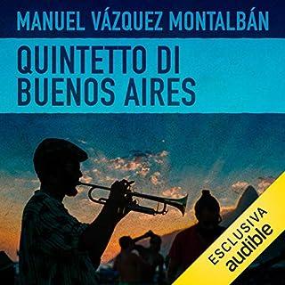Quintetto di Buenos Aires     Le indagini di Pepe Carvalho 21              Di:                                                                                                                                 Manuel Vázquez Montalbán                               Letto da:                                                                                                                                 Alessandro Budroni                      Durata:  14 ore e 8 min     9 recensioni     Totali 4,6