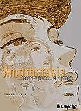 Amorostasia I, II, III - Pour toujours... et à jamais