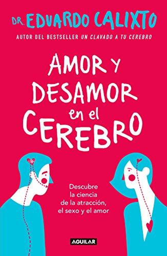 Amor y desamor en el cerebro / Love and Lack of Love in the Brain (Spanish Edition)