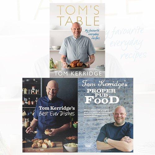 Tom Kerridge Cookbook 3 Books Bundle Collection (Tom's Table: My Favourite Everyday Recipes, Tom Kerridge's Best Ever Dishes, Tom Kerridge's Proper Pub Food)