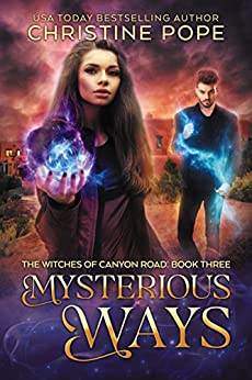 Mysterious Ways (The Witches of Canyon Road Book 3) by [Christine Pope]