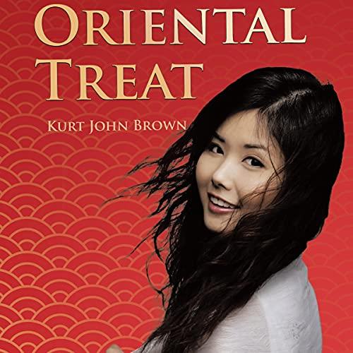Oriental Treat Audiobook By Kurt John Brown cover art