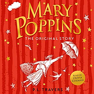 Mary Poppins                   By:                                                                                                                                 P. L. Travers                               Narrated by:                                                                                                                                 Olivia Colman                      Length: 3 hrs and 51 mins     186 ratings     Overall 4.4