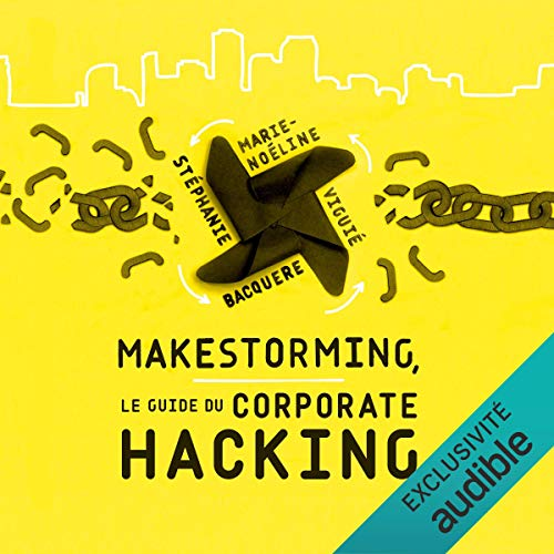 Couverture de Makestorming. Le guide du corporate hacking