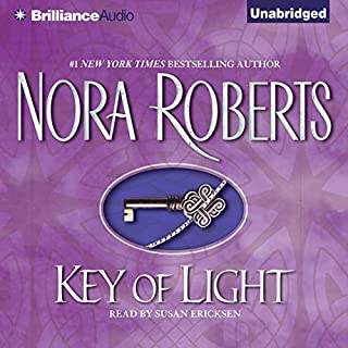 Key of Light     Key, Book 1              By:                                                                                                                                 Nora Roberts                               Narrated by:                                                                                                                                 Susan Ericksen                      Length: 10 hrs and 40 mins     59 ratings     Overall 4.5