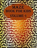 Maze Book For Kids, Volume-1: 200 puzzles for toddlers, age(6-12)
