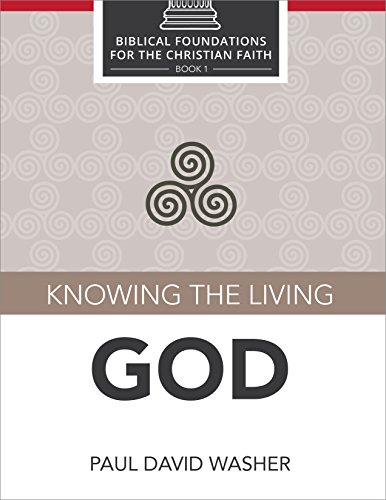 Knowing the Living God (Biblical Foundations for the Christian Faith Book 1) (English Edition)