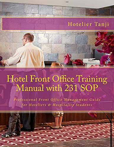 Compare Textbook Prices for Hotel Front Office Training Manual with 231 SOP: Professional Front Office Management Guide for Hoteliers & Hospitality Students 1 Edition ISBN 8601406671133 by Hotelier Tanji