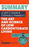 Summary of Jeff S. Volek's The Art and Science of Low Carbohydrate Living: Key Takeaways & Analysis