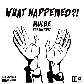 WHAT HAPPENED?!