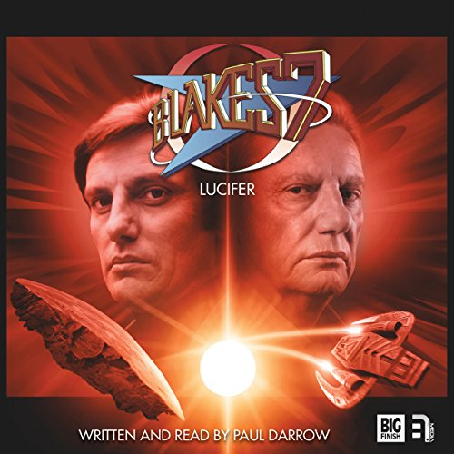 Blake's 7 - Lucifer                   By:                                                                                                                                 Paul Darrow                               Narrated by:                                                                                                                                 Paul Darrow                      Length: 7 hrs and 14 mins     4 ratings     Overall 4.8