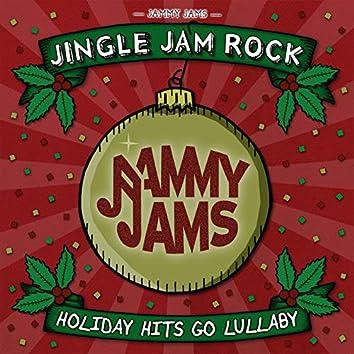 Jingle Jam Rock: Holiday Hits Go Lullaby