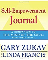 Self-Empowerment Journal: A Companion to The Mind of the Soul: Responsible Choice