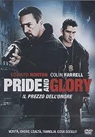 Pride And Glory - Il Prezzo Dell'Onore [Italian Edition]