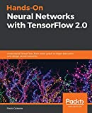 Hands-On Neural Networks with TensorFlow 2.0: Understand TensorFlow, from static graph to eager execution, and design neural networks