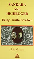 Sankara and Heidegger: Being, Truth, Freedom