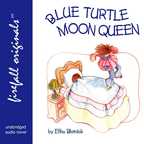 Blue Turtle Moon Queen     Adventures of the Water Children              By:                                                                                                                                 Elihu Blotnick                               Narrated by:                                                                                                                                 Plum Butter                      Length: 2 hrs and 15 mins     Not rated yet     Overall 0.0