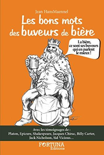 Les bons mots des buveurs de bière (French Edition)
