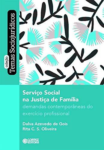 Serviço Social na Justiça da Família: demandas contemporâneas do exercício profissional