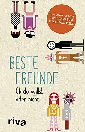 Beste Freunde Ob du willst oder nicht Das ganz spezielle Freundealbu für Erwachsene by Julian Nebel