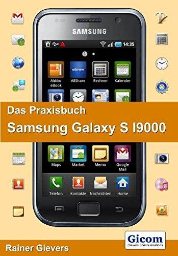 Das Praxisbuch Samsung Galaxy S I9000: (Android 2.1)