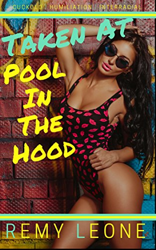 Taken At Pool In The Hood: Interracial Erotica Cuckold Tale of Savage Domination of A White Couple At The Community Pool (English Edition)