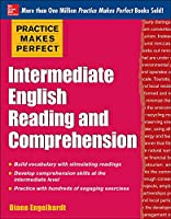 Intermediate English Reading and Comprehension (Practice Makes Perfect)