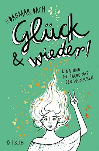 Glück und wieder!: Lina und die Sache mit den Wünschen