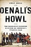 Denali's Howl: The Deadliest Climbing Disaster on America's Wildest Peak (Hardcover)