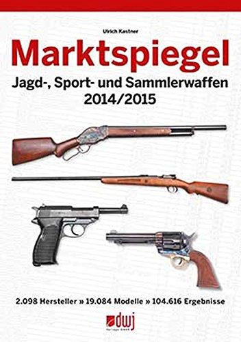 Marktspiegel Sammlerwaffen: 2014 / 2015